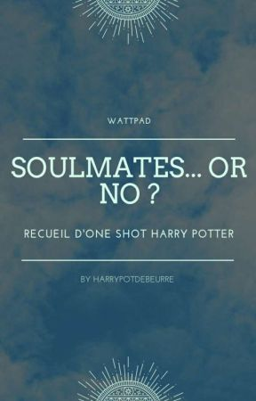 Soulmates... or no ? by harrypotdebeurre
