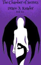 The Chamber Of Secrets//Draco X Reader by TheGirlWhoSpeaks