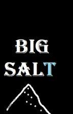 BIG SALT by JCBernard4