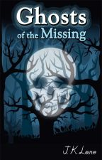Ghosts of the Missing by J_K_Lane_Author