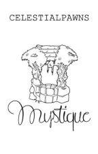 Mystique by celestialpawns
