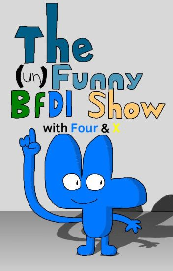 The (un)Funny BFDI Show with Four and X - DeSean Doomes II