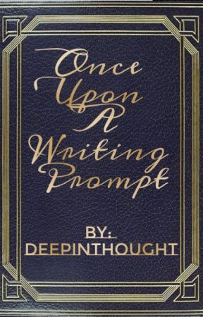 Once Upon A Writing Prompt by InspirationalBeats