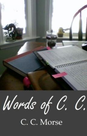 Words of C.C. by CCMorse