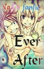 Ever After (NaLu FanFiction) by Majimeh