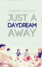 A Daydream Away - A One Direction Fan Fiction by effervescent-