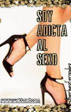 Soy adicta al sexo by EstherLpezFernndez