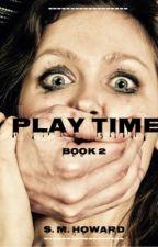 Play Time by royalhotmess