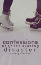 Confessions of an Ice Skating Disaster by kissingunderwater