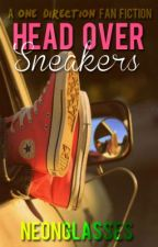 Head Over Sneakers {A One Direction Fan Fiction} by neonglasses