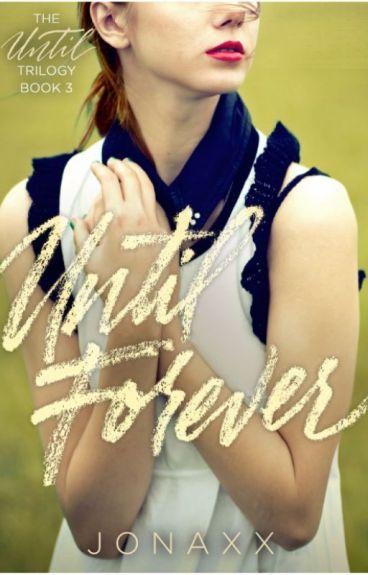 Until Forever (Book 3 of Until Trilogy)