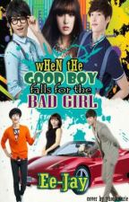 When The Good Boy Falls For The Bad Girl (Season 1 Completed) by Ee-jay