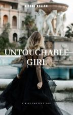 UNTOUCHABLE GIRL (i'll Protect You)  by kiranoviani