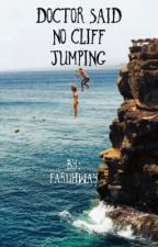 Doctor Said No Cliff Jumping by faruhway