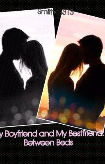 My Boyfriend and My Bestfriend: Between Beds