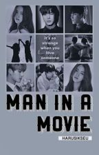 Man In A Movie (SongFiclet) by harusikseu