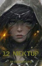 12 MEKTUP by exoticlxoxo