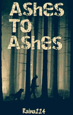 Ashes to Ashes by Raina224