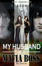 My Husband Is A Mafia Boss (Season 3) by TheoBhe