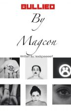 bullied by magcon by Lexiispeeeerf