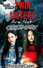 The Twin Sister's Are Not Ordinary [COMPLETED] by JhustineCreer
