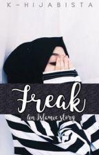 Freak   (An Islamic story) by k-hijabista