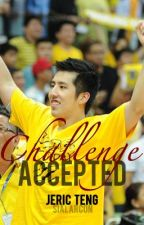 Challenge Accepted (Jeric Teng oneshot) by sunshine2mh