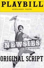 Newsies: The Original Broadway Script by Juliana22802