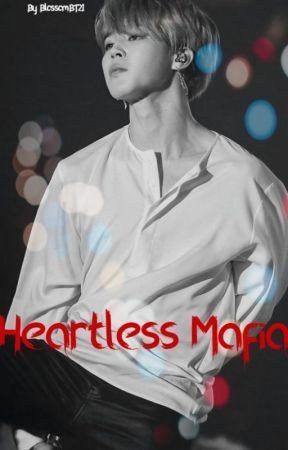The Heartless Mafia (Heavily Editing) by BlossomBT21