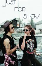 Just For Show (EDITING) by rayelliswriter