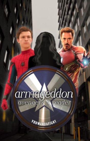 Armageddon || an avengersxreader fanfiction - youwandafight