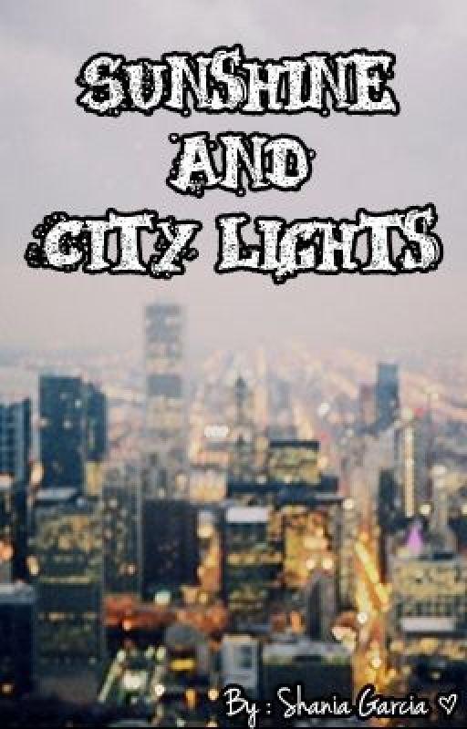 Sunshine and City Lights ( A Greyson Chance Fan Fiction ) by ShaniiaChance