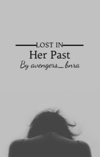 Lost In Her Past  (Civil War Fanfic)