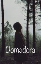 Domadora- O recomeço by luanapan123