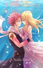 """""""I will Always Be with you~"""" ( A Nalu Fanfic) by punygirl"""