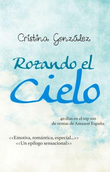 Rozando el cielo © Cristina González 2014 //También disponible en Amazon.