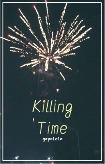 Killing Time || larry