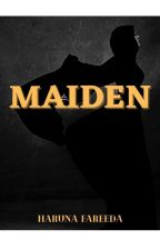 MAIDEN by fareeree