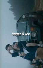 sugar & ice || tincan ✓ by deadbeatfreak99