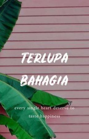 TERLUPA BAHAGIA by IzwanBakhtiar