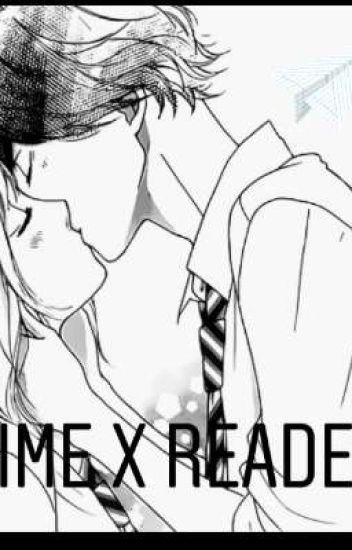 Anime x Reader