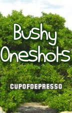 Bushy Oneshots by cupofdepresso