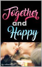 """Together and Happy ❦ Livro 3 da """"saga"""" """"Amor Proibido""""  by colereinhart"""