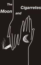 The Moon and Cigarretes by Sansuriminami