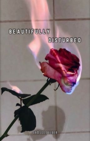 Beautifully Disturbed by NamjoonBieber