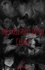 The Skeletons In The Closet by sadieddie11