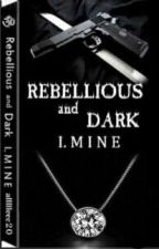 Rebellious and Dark I. MINE by allllleee20