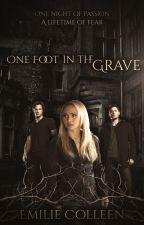 One Foot in the Grave by little-miss-writer