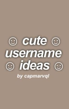 cute username ideas 🦇 - aesthetic usernames - Wattpad