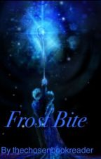 Frost Bite by thechosenbookreader